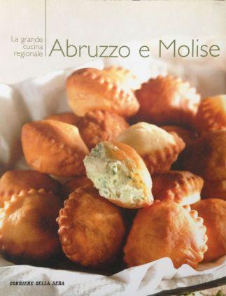 La grande cucina italiana - Abruzzo e Molise - Testi schede prodotti tipici: Debora Bionda - Allegato a Il Corriere della Sera