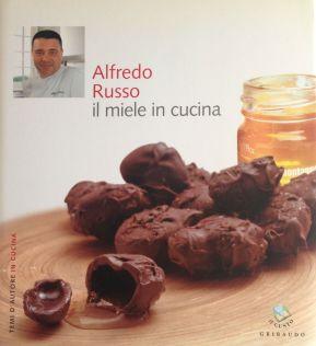 Alfredo Russo il miele in cucina - Coautore testi: Debora Bionda - Gribaudo Editore