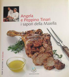 Angelo e Peppino Tinari i sapori della Maiella - Coautore testi: Debora Bionda - Ed. Gribaudo