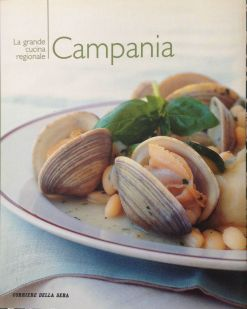 La grande cucina italiana - Campania - Testi schede prodotti tipici: Debora Bionda - Allegato al Corriere della Sera