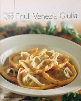 La grande cucina italiana - Friuli Venezia Giulia - Testi schede prodotti tipici: Debora Bionda - Allegato a Il Corriere della Sera