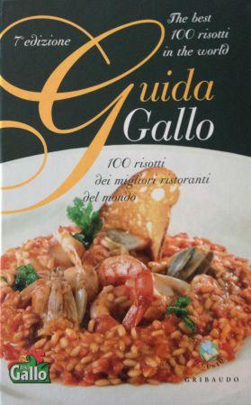 Guida Gallo - 100 risotti dei migliori ristoranti del mondo - Coautore testi: Debora Bionda - Ed. Gribaudo