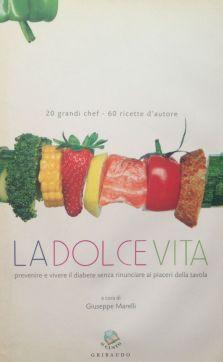 La Dolce Vita - Ed. Gribaudo - Coordinamento redazionale: Debora Bionda, Carlo Vischi