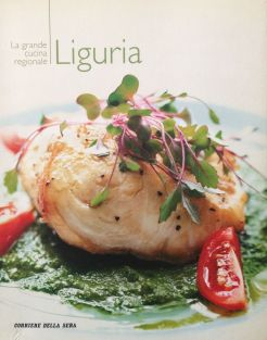 La grande cucina italiana - Liguria - Testi schede prodotti tipici: Debora Bionda - Allegato a Il Corriere della Sera - RCS