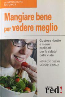 Mangiare bene per vedere meglio - Coautore: Debora Bionda - Edizioni RED
