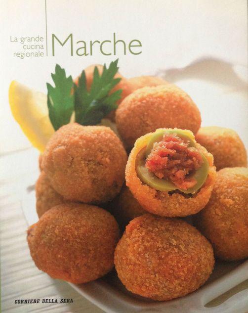 La grande cucina italiana - Marche -Testi schede prodotti tipici : Debora Bionda - Allegato al Corriere della Sera