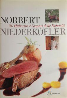 Norbert Niederkofler e i sapori delle Dolomiti - Coautore testi: Debora Bionda - Ed. Gribaudo