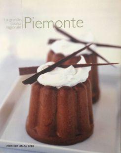 La grande cucina italiana - Piemonte - Testi schede prodotti tipici: Debora Bionda - Allegato al Corriere della Sera