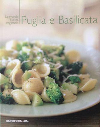 La grande cucina italiana - Puglia e Basilicata - Testi schede prodotti tipici: Debora Bionda - Allegato a Il Corriere della Sera
