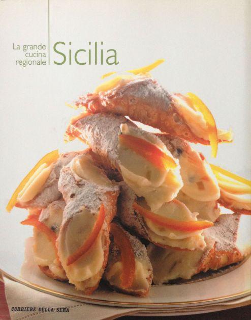 La grande cucina italiana - Sicilia - Testi schede prodotti tipici: Debora Bionda - Alleato a Il Corriere della Sera