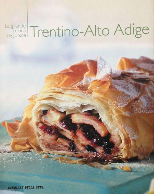 La grande cucina italiana - Trentino Alto Adige - Testi schede prodotti tipici: Debora Bionda - Allegato al Corriere della Sera