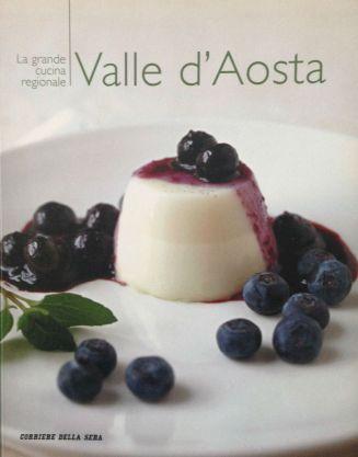 La grande cucina Italiana - Valle d'Aosta - Testi delle schede prodotti tipici: Debora Bionda