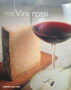 Vini rossi - RCS - Coautore testi: Debora Bionda - Allegato a Il Corriere della Sera
